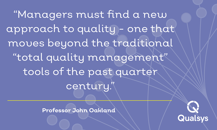 managers must find a new approach to manage quality - John Oakland4.png